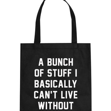 A Bunch Of Stuff I Basically Can't Live Without Tote Bag