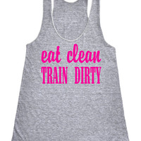 Eat clean train dirty Racerback Fitness Tank Top Workout Shirt Motivational Tank Top Gym Shirt Workout Tank Top Grey IPW00046
