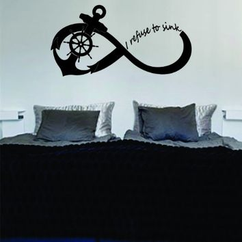 I Refuse To Sink Anchor Infinity Sign Decal Sticker Wall Vinyl Art Girl Boy Teen Baby