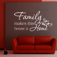 Family Makes This House A Home Vinyl  Decal Quote- Family Wall Quotes- Inspirational Wall Sticker- Wall Lettering Art Home Decor Q038