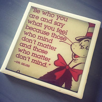 Dr Suess Famous Quote Ceramic Tile Coaster; House Decor; House Warming Gift; Classic Quotes; Positivity Quote; Be Yourself; Cat in the Hat