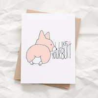 I Like Your Butt Card - Corgi Butt