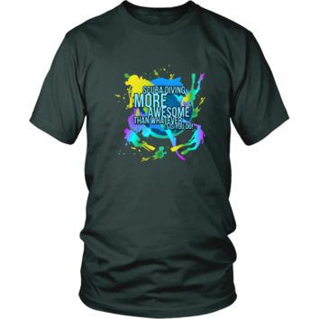 Scuba diving T-shirt - Scuba diving, more awesome than whatever it is you do