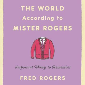 The World According to Mister Rogers Book