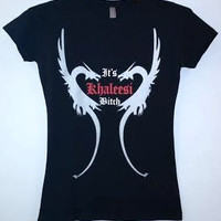 Women Fitted T-Shirt - It's Khaleesi, Bitch!