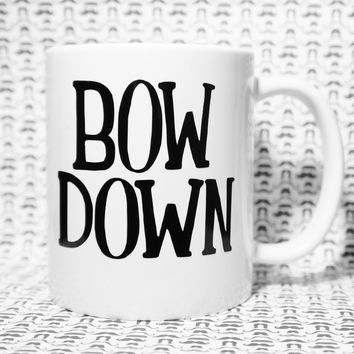 BOW DOWN COFFEE MUG.  Beyonce inspired coffee mug/ Beyonce Mug