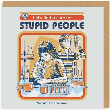 Let's Find A Cure For Stupid People Retro Card