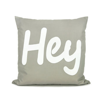 Gray and white pillow cover - White HEY applique on grey canvas, outdoor word decorative pillow cover - 18x18 accent pillow cover