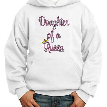 Daughter of a Queen - Matching Mom and Daughter Design Youth Hoodie Sweatshirt by TooLoud