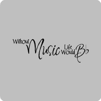 Without Music Life Would B....Music Wall Quotes Words Sayings Removable Music Wall Decal Lettering