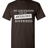 My GIRLFRIEND Has An AWESOME BOYFRIEND Great T Shirt  for Boyfriend holiday T Shirt Great Gift