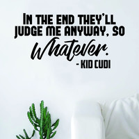 Kid Cudi So Whatever Quote Decal Sticker Wall Room Vinyl Art Music Rap Hip Hop Lyrics Home Decor Inspirational Man on the Moon