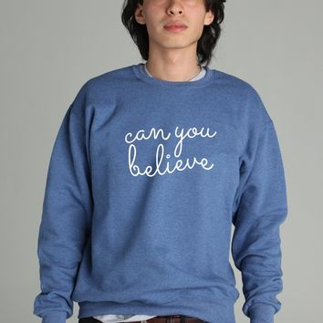 Queer Eye Can You Believe Sweatshirt - Limited Quantity