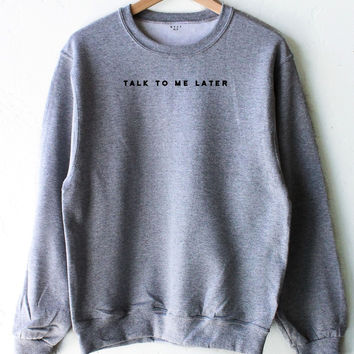 Talk To Me Later Sweater - Grey