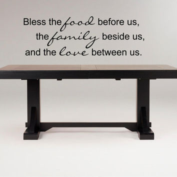 Wall Decal Bless the food before us, the family beside us and the love between us Large Vinyl Wall Decal lettering graphic art large