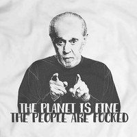 The Planet Is Fine George Carlin T-shirt Men Gift Idea Present Comediant The People Are F*cked Sentence Garment Apparel T-Shirt