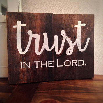 Trust in the Lord Sign, Bible Verse Sign, Rustic Sign, Handmade Sign