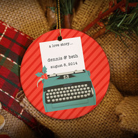 Tell Your Love Story Typewriter Personalized Christmas Ornament!