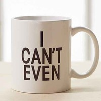 I Can't Even Mug- Black & White One