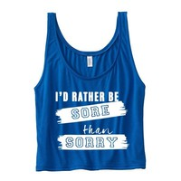 Rather Be Sore Than Sorry Boxy Tank