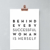 Printable Wall Art Prints,Instant Download Printable Art,Digital Print,Feminist Print, Womens Day,Behind Every Successful Woman Is Herself