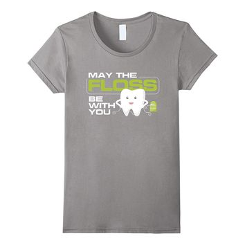 May The Floss Be With You | Dentist Dental Hygienist Gifts