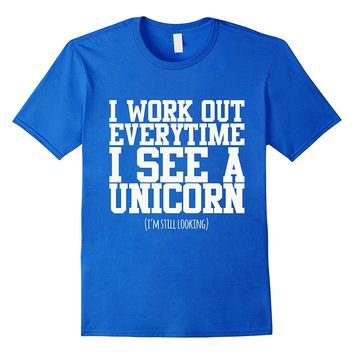 I Workout Everytime I See A Unicorn T-Shirt