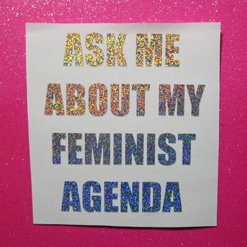Ask me about my feminist agenda vinyl decal