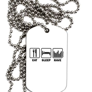 Eat Sleep Rave Adult Dog Tag Chain Necklace by TooLoud