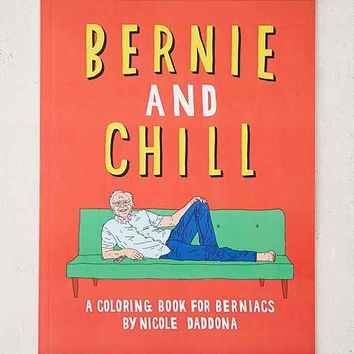 Bernie And Chill: A Coloring Book For Berniacs By Nicole Daddona