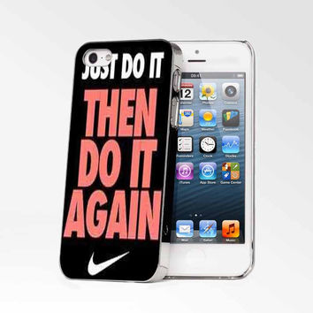 Just Do It Then Do It Again iPhone 4s iphone 5 iphone 5s iphone 6 case, Samsung s3 samsung s4 samsung s5 note 3 note 4 case, iPod 4 5 Case