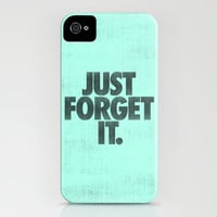 Just Forget It. iPhone & iPod Case by Nick Nelson