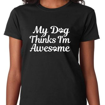 Women's My Dog Thinks I'm Awesome Black XL Cotton Crewneck Tee