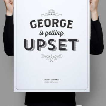 "George Is Getting Upset - Seinfeld Quote - Funny Print - 11x17"" - Home Decor"