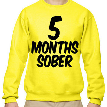 5 Months Sober Crewneck Sweatshirt Baby Shower Gift Gifts Ideas Pregnant Pregnancy Maternity Women's Gym Workout Fitness Funny Muscle Five