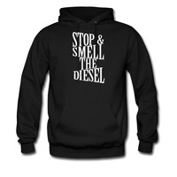 Stop And Smell The Diesel hoodie sweatshirt tshirt