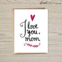 INSTANT DOWNLOAD, I love you mom, printable greeting card, mothers day card