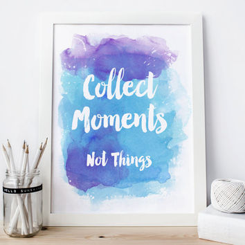 Collect Moments Not Things, Inspirational Quote Print, INSTANT DOWNLOAD 8x10 Printable, Sea Art, Ocean and Sky, Wisdom Quote