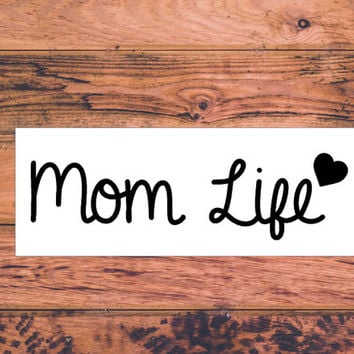 Mom Life Decal | Mom Life Sticker | Mother Sticker | Mothers Decal | Mommy Life Heart Decal | Car Decal | Car Stickers | Bumper | 018