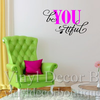Be YOU tiful for teen girl bedroom Wall art, wall decal, wall quote, vinyl lettering, vinyl wall quote Beautiful teen girl bedroom