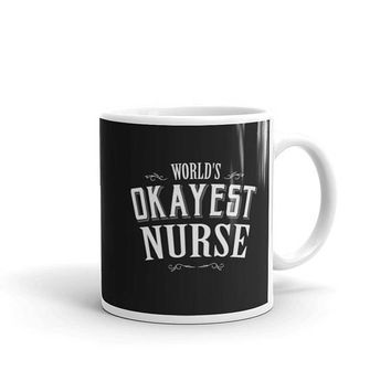 Nurse Gift, World's Okayest Nurse Coffee Mug, nurse coffee mug, registered nurse mug, nurse cup, nurse gifts, personalized nurse, nurse mugs