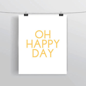 Oh Happy Day INSTANT DOWNLOAD printable quote wall art inspirational motivational home decor creative office craft room decor
