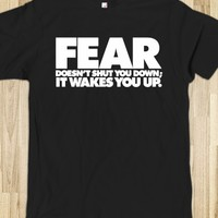 Cool 'Fear doesn't shut you down; it wakes you up' Divergent-Inspired T-Shirt