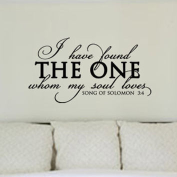 I have found the one whom my soul loves. Song of Solomon 3:4 Vinyl Wall Art Decal