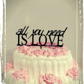All You Need is Love Cake Topper - Custom Wedding Cake Topper, Romantic Wedding Cake Decoration, Love Cake Topper