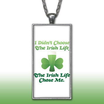 Irish Pendant Charm Necklace Funny Life Chose Me Beer Four Leaf Clover St Patricks Day Gift Custom Charm Necklace, Silver Plated Jewelry