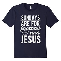 Sundays Are For Football And Jesus - Funny Religious T-Shirt