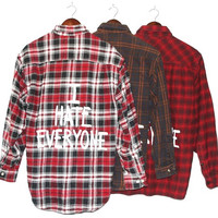 I hate everyone Vintage Flannel