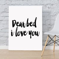 "Gift idea ""Dear bed I love you"" Funny Print Funny art Home decor Room poster Bedroom art Wall artwork Typographic print Funny Wall Art Print"