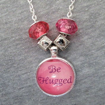 24 inch silver plated link chain, glass photo pendant, Be Hugged, Motivational life quotes, Pink crystal European beads, Valentine's Day